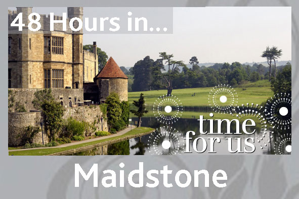 48 hours in Maidstone