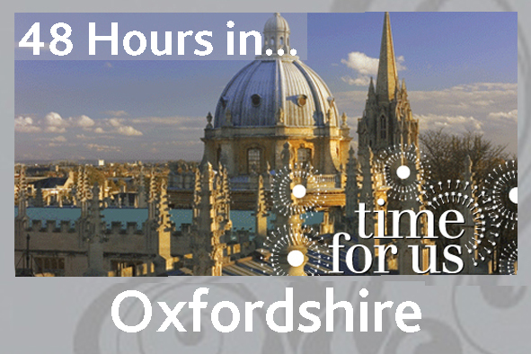 48 hours in Oxfordshire