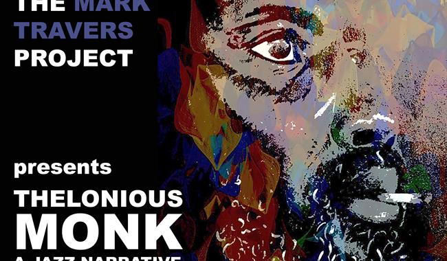 The Mark Travers Project presents Thelonious Monk